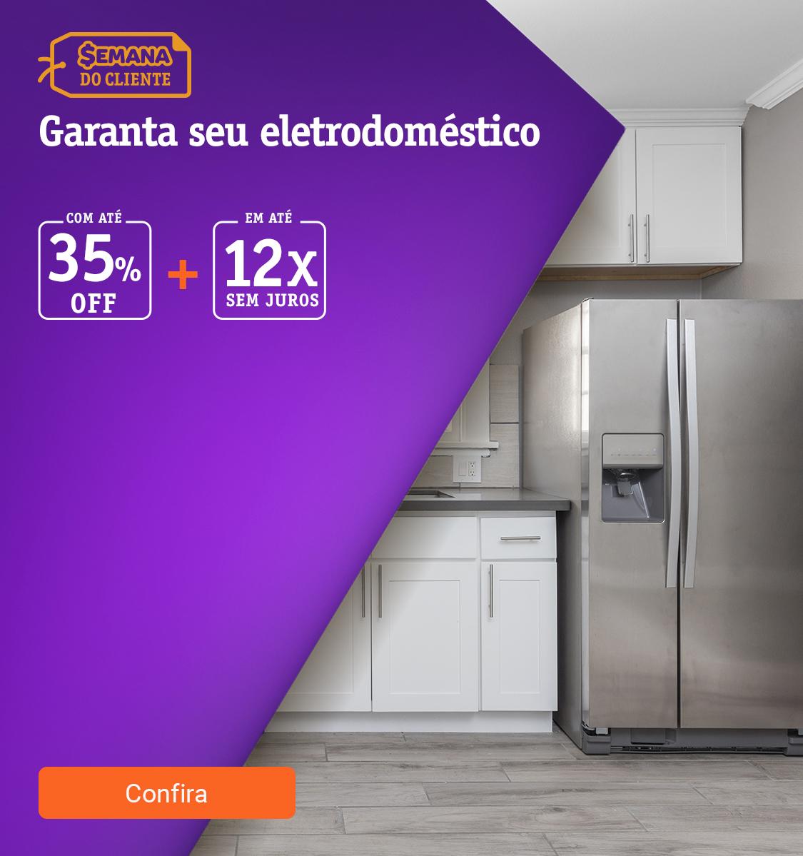 Garanta seu eletrodoméstico com até 35off